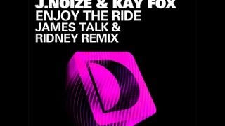 Roy Davis Jr feat J. Noize & Kaye Fox - Enjoy The Ride (James Talk & Ridney Remix) [Full] 2011