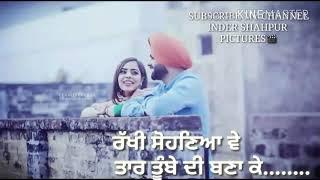 Rakhi Sohneya Ve- Best Romantic Punjabi Song( Whatsapp Punjabi Status)-2017