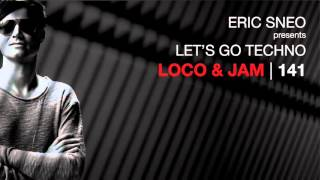 Let's Go Techno Podcast 141 with Loco & Jam