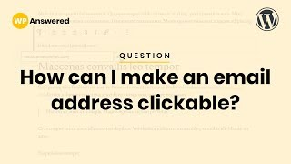 How to Add Clickable Email Addresses to WordPress | Link Email Address