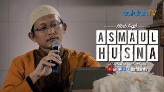 Kajian Kitab Fiqih Asmaul Husna: Al-Hamid Al-Majid - Ustadz Badru Salam, Lc