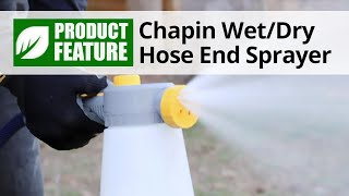 Chapin Wet or Dry Hose End Sprayer Overview