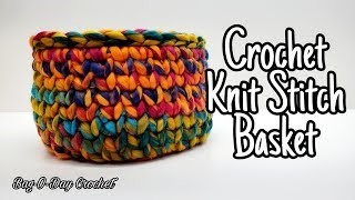 Easy Crochet Basket - Knit Stitch Basket | Bag O Day Crochet | Tutorial #621