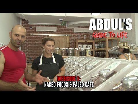 Abdul's Guide To Life Webisode 5: Naked Foods & Paleo Cafe