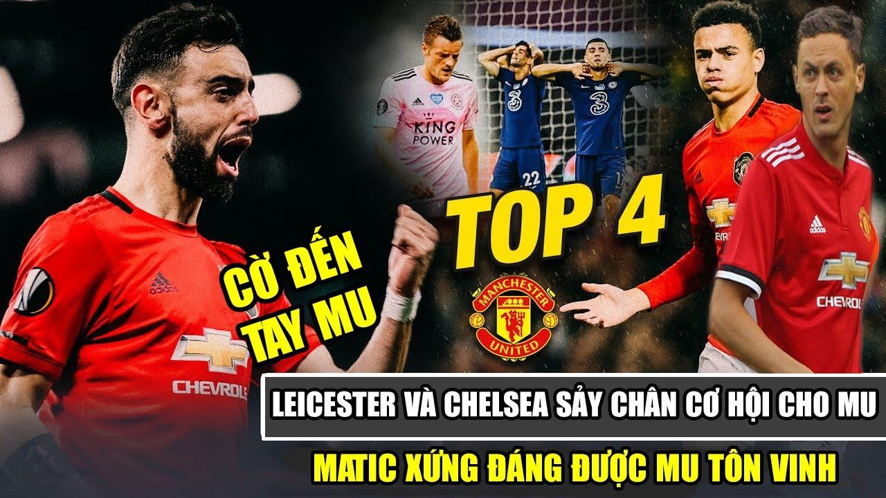 TIN BÓNG ĐÁ MU: Leicester và Chelsea đều thua, cơ hội cho MU | Matic xứng đáng được MU tôn vinh