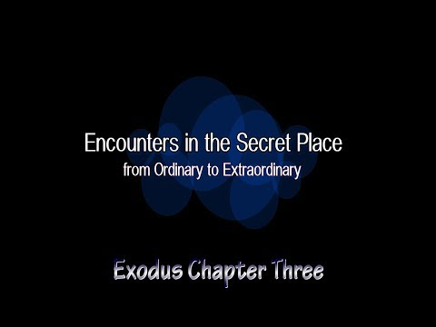 Encounters in the Secret Place - from Ordinary to Extraordinary