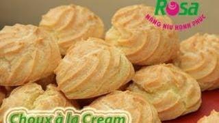Hướng dẫn làm Bánh Su Kem (Choux à La Cream)