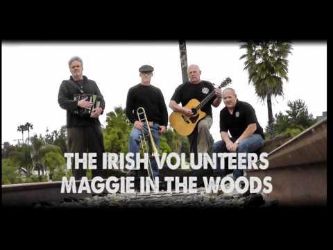 The Irish Volunteers - Maggie In The Woods