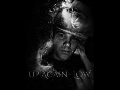 Up Again- LOW