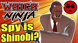 TF2 Spy is a Ninja, FIGHT ME! - Which Ninja