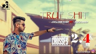 True sh*t   Cyclone (FT Suzzanna )  official video  latest punjabi hindi rap 2018