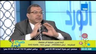 صباح الورد - أ/محمد سعفان رئيس النقابة العامة للعاملين بالبترول يوضح أزمة البنزين حقيقية أم مفتعلة