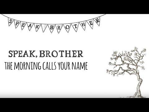 Speak, Brother -  The Morning Calls Your Name [lyrics video]