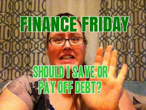 Finance Friday 17 - Should you save money or pay off debt? -$17,583