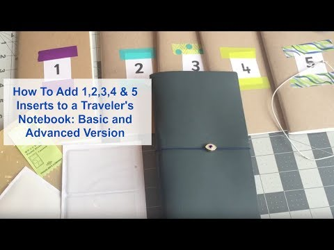 "How to Add 5 Inserts Into a ""Midori,"" Traveler's Notebook: A Basic and New Advanced Version"