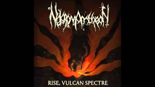 Nekromantheon - Rise, Vulcan Spectre