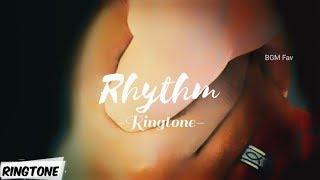 Rhythm Ringtone || BGM Fav