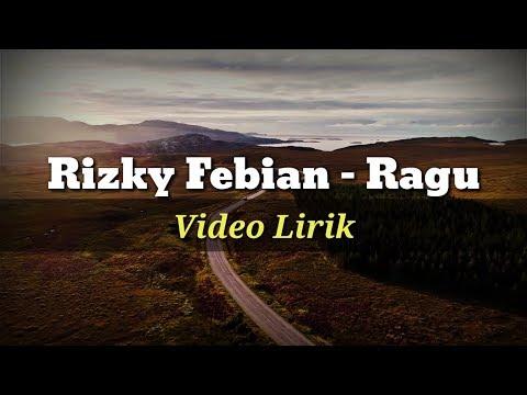 Rizky Febian - Ragu Lirik Video (Full)