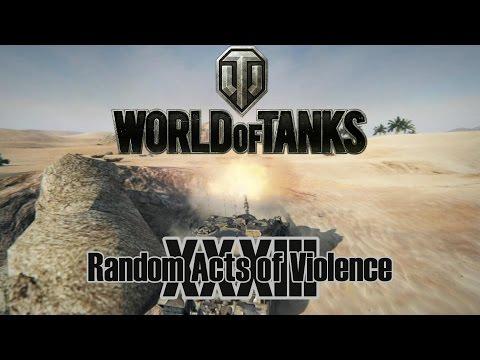 World of Tanks - Random Acts of Violence 33