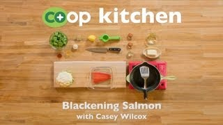 Blackening Salmon: Co+op Kitchen