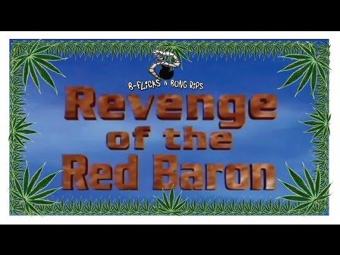 B-Flicks & Bong Rips 28: Revenge of the Red Baron