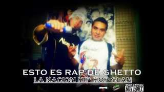 La Nación Hip Hop Clan - Esto es Rap de Ghetto (2015)