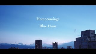 "Homecomings ""Blue Hour""(Official Music Video)"