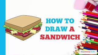 How to Draw a Sandwich in a Few Easy Steps: Drawing Tutorial for Kids and Beginners