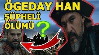 Ögeday Han Kimdir? ve Esrarengiz Ölümü !