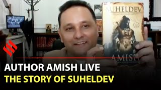 Author Amish on the story of Suheldev | Suheldev: The King who saved India