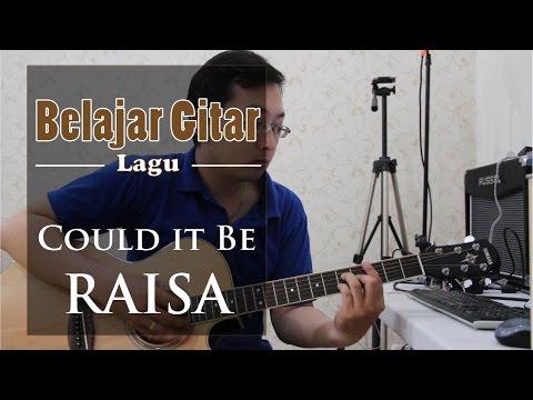 Belajar Gitar Lagu - Could Be Love (Raisa)