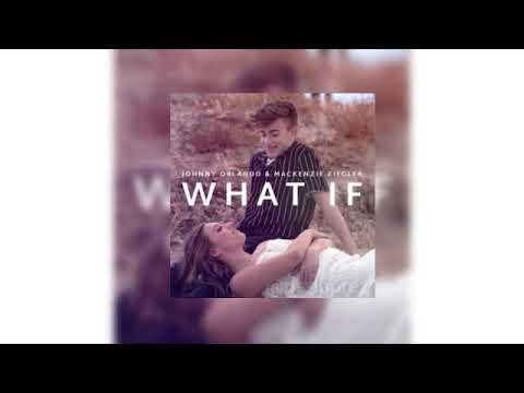 WHAT IF - Johnny Orlando & Mackenzie Ziegler - (Audio)