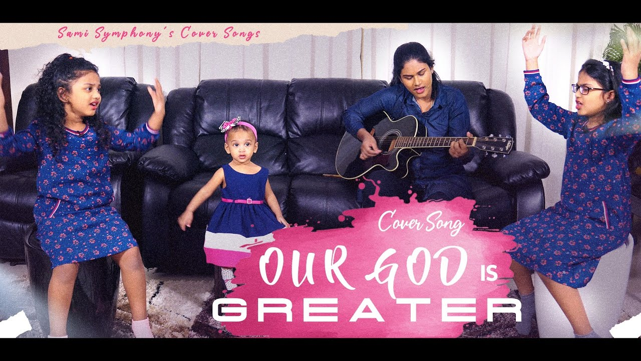 Our God Is Greater   Cover song   Amy   Anne   Ally   Sami Symphony Paul