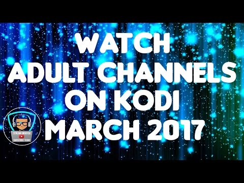 WATCH ADULT CHANNELS | EASY KODI TUTORIAL!