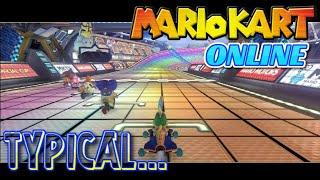 TYPICAL...| Mario Kart 8 Online | KRSN
