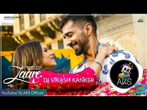 LAARE || Dj Punjabi Remix | DJ VIKASH KANKER | AKSHAY SHORI