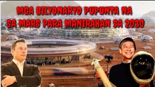 MGA BILYONARYO PUPUNTA NA SA MARS SA TAONG 2030
