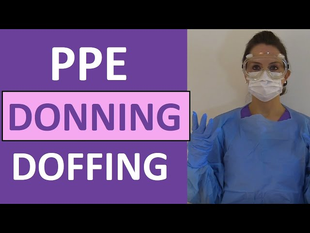 Donning and Removing PPE | Donning and Doffing PPE: Gown, Gloves, Mask, Respirator, Goggles
