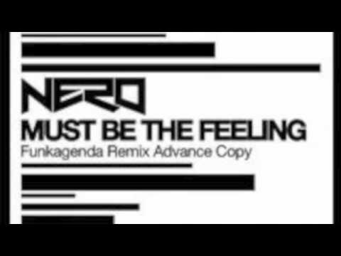 Nero - Must Be the Feeling (Funkagenda Remix) HD Sound