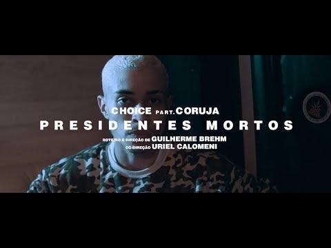Choice Presidentes Mortos Pt Coruja Bc1 Clipe Oficial