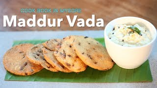 Maddur Vada | Fast Food Recipe | South Indian Recipe | Famous Recipe Of Mysuru | Cook Book In Mysuru