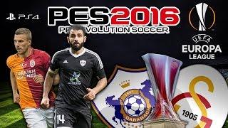 PES 2016 ★ Qarabağ FK vs Galatasaray ★ UEFA EUROPA LEAGUE ★ DLC Bilgileri | PS4