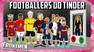 FOOTBALL TINDER IN REAL LIFE - feat Messi Ronaldo Zlatan & The Frontmen!