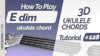 Ukulele chords - Edim | 3D ukulele chords tutorial # 128