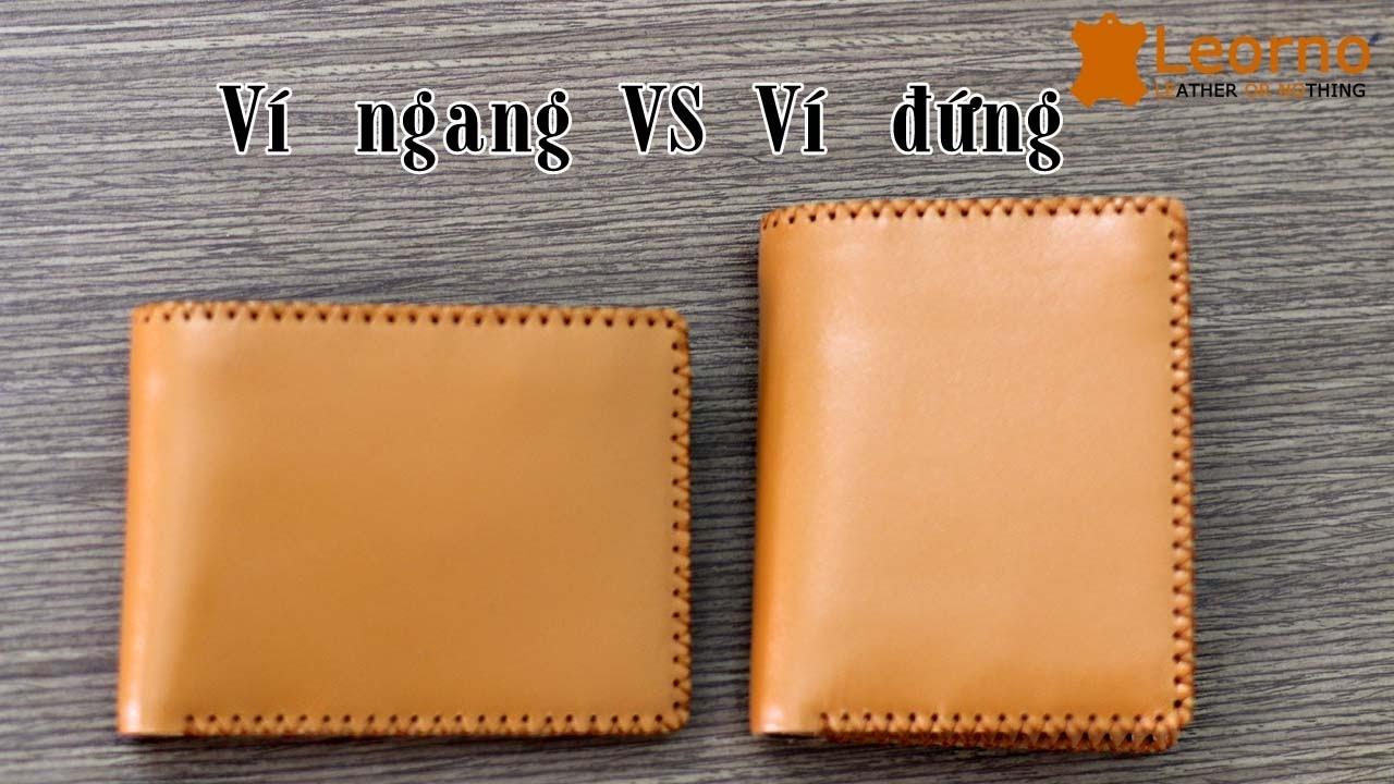 Ví nam đứng và ví nam ngang khác nhau thế nào? - [Hỏi đáp cùng CEO Leorno]