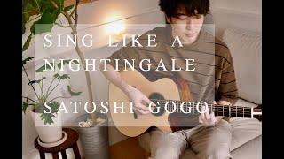 Sing Like a Nightingale / Satoshi Gogo (Original composition)
