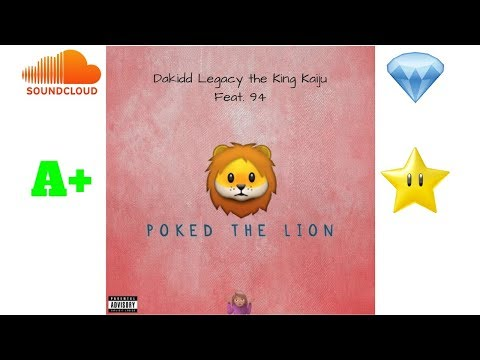 Dakidd Legacy the King Kaiju - Poked The Lion Feat. 94 (Official Audio)