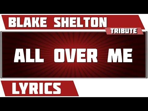 All Over Me - Blake Shelton tribute - Lyrics