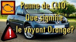 Panne Renault CLIO, Que Signifie Le Voyant Orange? (Signes, Causes & Conseils)