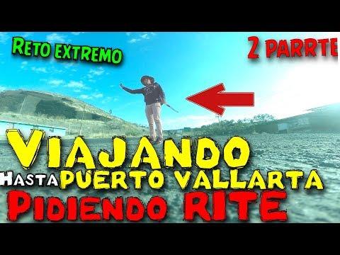 Pidiendo Raite hasta Puerto Vallarta ( 1,000 Kilómetros) SIN DINERO - 2 Parte